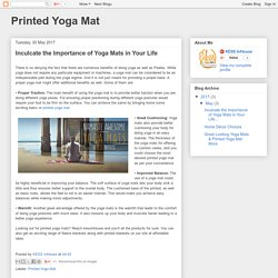 Printed Yoga Mat: Inculcate the Importance of Yoga Mats in Your Life