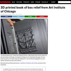 3D printed book of bas relief from Art Institute of Chicago