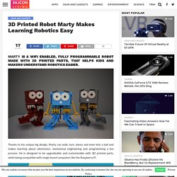 3D Printed Robot Marty Makes Learning Robotics Easy - Silicon Living