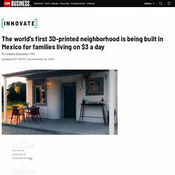 The world's first 3D-printed neighborhood is being built in Mexico for families living on $3 a day