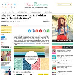 Why Printed Patterns Are In Fashion For Ladies Ethnic Wear?