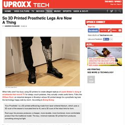 So 3D Printed Prosthetic Legs Are Now A Thing