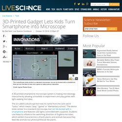 3D-Printed Gadget Lets Kids Turn Smartphone into Microscope