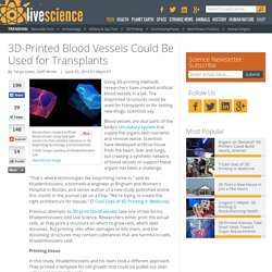 3D-Printed Blood Vessels Could Be Used for Transplants