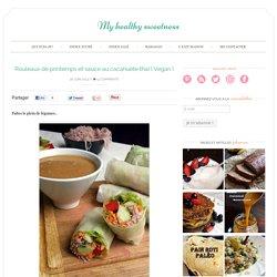 Rouleaux de printemps et sauce au cacahuète thaï { Vegan } - My healthy sweetness