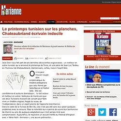 Le printemps tunisien sur les planches, Chateaubriand écrivain indocile