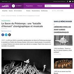 """Le Sacre du Printemps : une """"bataille d'Hernani"""" chorégraphique et musicale"""