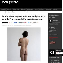 Randa Mirza expose « On sex and gender » pour le Printemps de l'art contempora