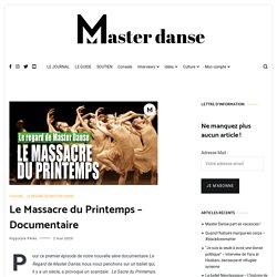 Le Massacre du Printemps - Documentaire - Master Danse