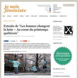 """Extraits de """"Les femmes changent la lutte – Au coeur du printemps québécois"""""""
