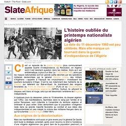 L'histoire oubliée du printemps nationaliste algérien