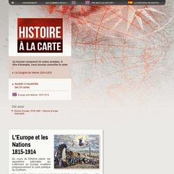 Histoire et cartes de l'Europe au XIXe siècle : Congrès de Vienne, Printemps des peuples, triomphe des nationalités…