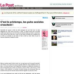 C'est le printemps, les pubs sexistes s'excitent ! - Jade sur LePost.fr (13:57)