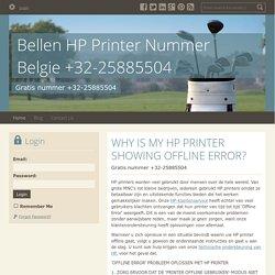 WHY IS MY HP PRINTER SHOWING OFFLINE ERROR? - Bellen HP Printer Nummer Belgie +32-25885504 : powered by Doodlekit
