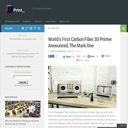 World's First Carbon Fiber 3D Printer Announced, The Mark One