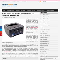 BASIC PHOTO PRINTER CALIBRATION GUIDE FOR YOUR BROTHER PRINTER