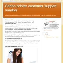 Canon printer customer support number: How to canon printer customer support solve not responding issue?