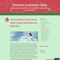 """Dial Canon Printer Customer Service Number to Acquire Rapid Solutions via Experts Help"""