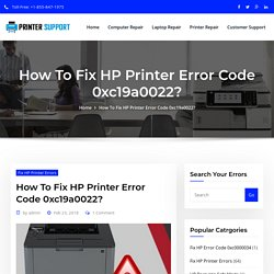 HP Printer Error Code 0xc19a0022? +1-855-847-1975