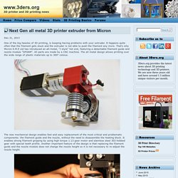 Next gen all metal 3D printer extruder from Micron