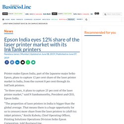 Epson India eyes 12% share of the laser printer market with its InkTank printers