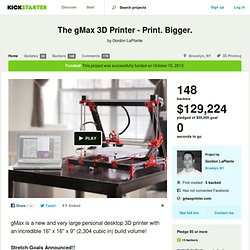 The gMax 3D Printer - Print. Bigger. by Gordon LaPlante