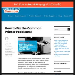 How to Fix the Common Printer Problems? – Number Customer Care