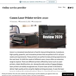 Canon Laser Printer review 2020 – Online service provider