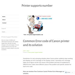 Common Error code of Canon printer and its solution – Printer supports number
