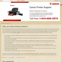 Canon Printer Support Canada Toll-free Number: 1-844-888-3870: Why are Canon Printers Better?