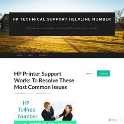 HP Printer Support Works To Resolve These Most Common Issues