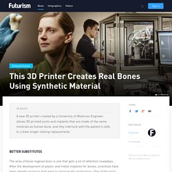 This 3D Printer Creates Real Bones Using Synthetic Material