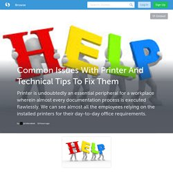 Common Issues With Printer And Technical Tips To Fix Them (with image) · printersdesk