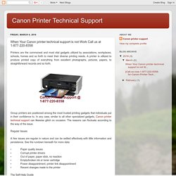 When Your Canon printer technical support is not Work Call us at 1-877-220-8358