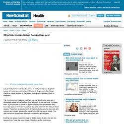 3D printer makes tiniest human liver ever - health - 23 April 2013