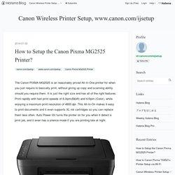 How to Setup the Canon Pixma MG2525 Printer?