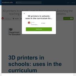 3D printers in schools: uses in the curriculum Enriching the teaching of STEM and design subjects Contents