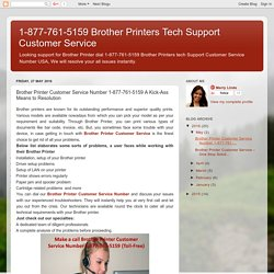 Call at Brother Printer customer service number toll-free 1-877-761-5159 to get resolution in a jiffy