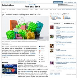 3-D Printers to Make Things You Need or Like