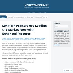 Lexmark Printers Are Leading the Market Now With Enhanced Features