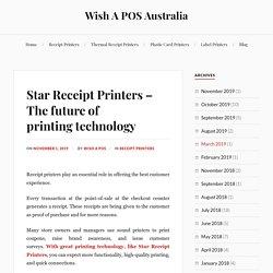 Star Receipt Printers – The future of printing technology – Wish A POS Australia