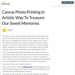 Canvas Photo Printing In Artistic Way To Treasure Our Sweet Memories