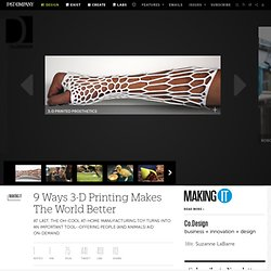 9 Ways 3-D Printing Makes The World Better