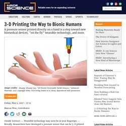 3-D Printing the Way to Bionic Humans