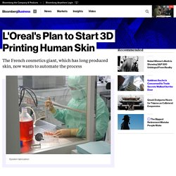 L'Oreal's Plan to Start 3D Printing Human Skin