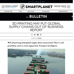 3D printing may put global supply chains out of business: report