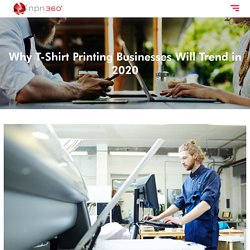 Why T-Shirt Printing Businesses Will Trend in 2020 - NPN360