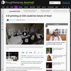 3-D printing at CIA could be future of food