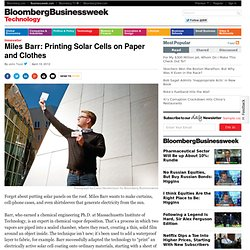 Miles Barr: Printing Solar Cells on Paper and Clothes